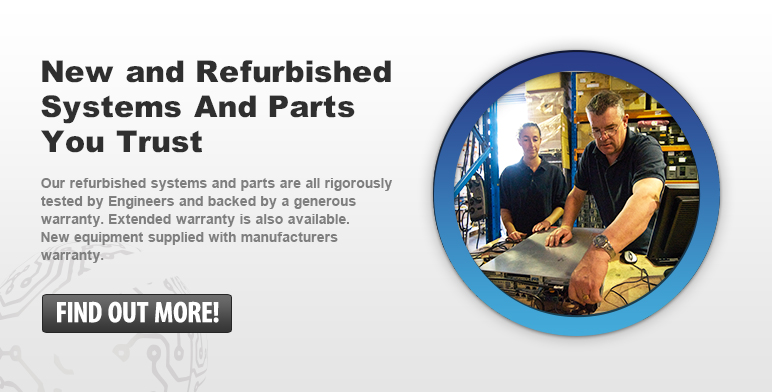 New and refurbished systems and parts you trust